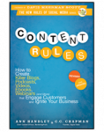 Content Rules - How You can create killer blogs, internet videos, webinars and more