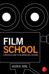 Film School - A Practical Guide to an Impractical Decision