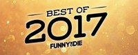 Check out Funny or Die 10 Best Videos for 2017