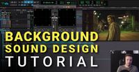 Background Sound Design Tutorial from ProSoundEffects