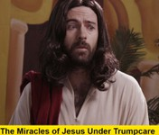 The Miracles of Jesus Under Trumpcare - Funny video from Funny or die