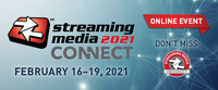 streaming media 2021 connect is coming